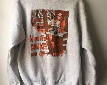 Vintage Crewneck Sweatshirt, Hunting, funny qoute, hunters orange, graphic sweatshirt, cartoon, size Large