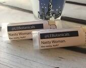 CLEARANCE SALE Nasty Woman, Lip Balm, Cupcake, Shea Butter lip balm, .15oz