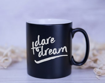 Dare To Dream Sating Coated Mug - Colours to Choose From