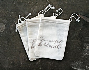 Coffee or tea wedding favor bags, muslin, 2x4. Set of 25. Hand stamped. Modern script The Perfect Blend design in brown.