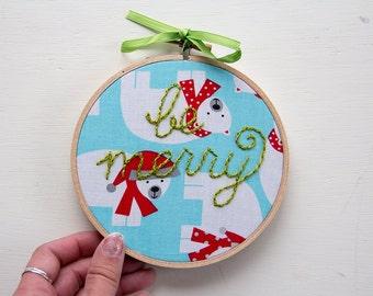 Modern Christmas Embroidery, Retro, Mid-Century, Cute Kitsch, Be Merry Christmas Embroidery, Embroidery Hoop Art, Handmade, Ornament