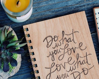 Do What You Love Wood Journal [Wood Notebook / Inspiration / Inspirational / Gratitude / for Her]