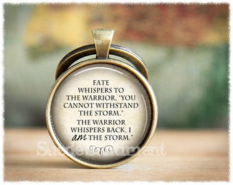 I Am The Storm • Inspirational Keychain • Fate Whispers To The Warrior • Warrior Keychain • Strength Keyring • Recovery Keychain