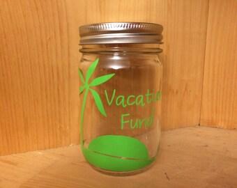 Vacation Fund Jar - Money Bank, Money Jar, Savings Bank, Personalized Piggy Bank, Coin Jar, Coin Bank, Vinyl Decal