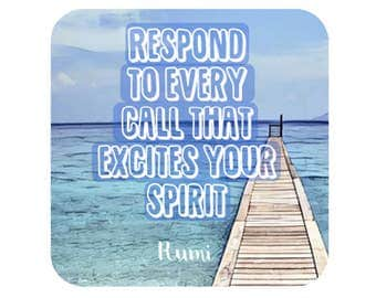 Respond To Every Call That Excites Your Spirit Vinyl Sticker, Rumi Quote,  Hippie Decal