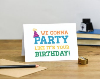 We gonna party like its your birthday colourful typography birthday card party hat