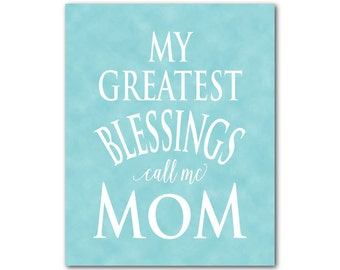 Mom's Gift - Wall Art - My greatest blessings call me mom - Mother's Day Gift - Typography Word Art Print - gift for her - gifts under 20