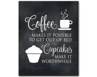 Kitchen wall Art - Coffee makes it possible to get out of bed - Cupcakes make it worthwhile Typography Print - gift for mom - Wall Decor