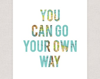 You Can Go Your Own Way - Fleetwood Mac Lyrics Art Print Poster - Wall Art Print