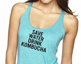 Save Water Drink Kombucha Tank Top, Yoga Top, Running Shirt