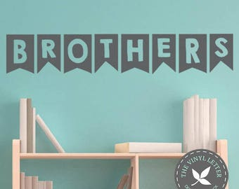 Brothers Banner Bedroom Vinyl Wall Family Home Decor Decal Sticker