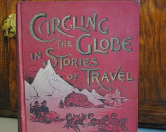 Circling the Globe in Stories of Travel 1896
