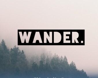 Wander (2), Laptop Stickers, Laptop Decal, Macbook Decal, Car Decal, Vinyl Decal