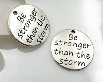 20pcs Word Charms Antique Silver-Be stronger than the storm- letter Pendants inspirational charm Jewelry Findings Supplies