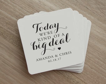 Drink Coaster - Today We're Kind of a Big Deal - Personalized Wedding Drink Coaster - Wedding Party - Wedding Favor - Wedding Reception
