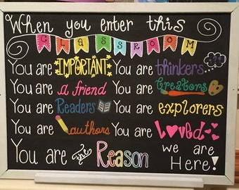 Teacher Gift - When you enter this classroom - Chalkboard or Canvas