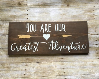 Wood Sign, You Are Our Greatest Adventure, Nursery Sign, Nursery Decor, Rustic Nursery Decor, Woodland Nursery Decor