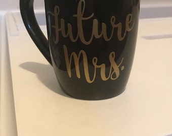 Future Mrs Mug - Newly Engaged Gift - Engagement Mug - Future Mrs Coffee Mug - Bride to Be Gift - Engagement Announcement - Bride to Be