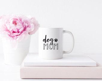 Dog Mom Mug - Dog Mom Coffee Mug -  Coffee Mug - Dog Lover Mug - Dog Mug