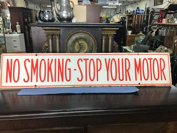Gas station porcelain sign - no smoking - stop your motor