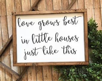 Love Grows Best in Little Houses | Small Houses | Love Grows Here | Little House Like This | Love Grows Best Sign