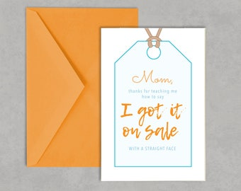 Funny Mother's Day Card, Orange and Blue Greeting Card, I Got It On Sale Mother's Day Card