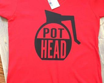 Pot Head T-Shirt - Pothead T-Shirt - Coffee Shirt - Coffee Lover's Shirt - Funny Shirt - Mother's Day Gift - Mom Gift - Coffee Gift - Coffee