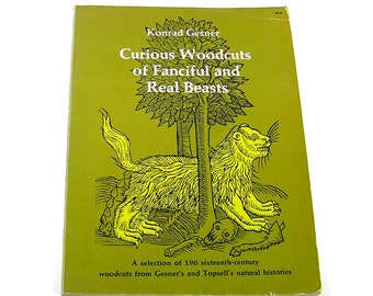 Vintage 1971 Curious Woodcuts of Fanciful and Real Beasts: 190 Sixteenth-Century Woodcuts Dover Book