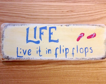 "reclaimed wood, drift wood sign - ""Life, live it in flip flops"""