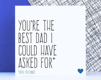 Funny Father's Day card, birthday card for dad, Funny dad card, You're the best Dad I could have asked for - until you dance