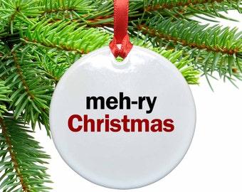 Merry Christmas meh-ry Christmas Cermic Geek Christmas Ornament