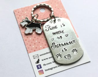 Schnauzer gift, Hand Stamped, Key Ring, Home is where my Schnauzer is,  dog lover gift, gift for him, gift for her, schnauzer key ring,
