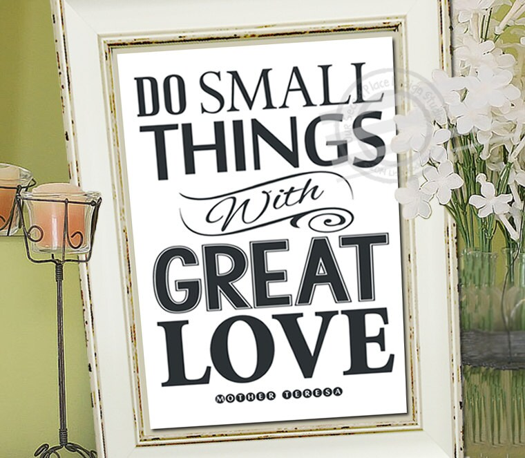 Small Great Things Quote: PRINT Do Small Things With Great Love Mother Theresa Print