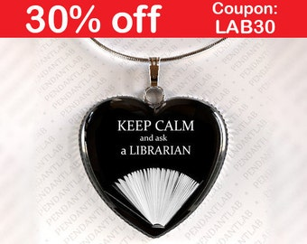 Keep Calm And Ask A Librarian Heart Pendant, Book Lover, Librarian Gift, Jewelry, Bookworm, Book Addict, Book Necklace, Teacher
