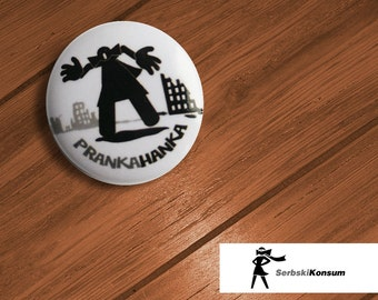 Lapel button. PRANKAHANKA | SerbskiKonsum 25mm