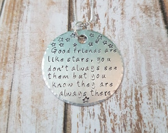 Good friends are like stars you don't always see them but you know they are always there hand stamped friendship necklace