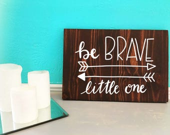Be Brave Little One | Nursery | Hand Lettered Wooden Sign