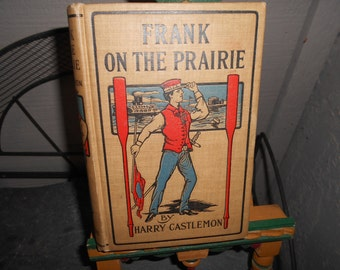 Frank on the Prairie by Harry Castlemon date inside cover in pencil 1907