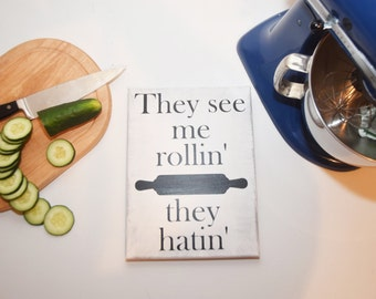 Kitchen signs, Funny Kitchen signs, rolling pin, Kitchen decor, custom kitchen sign, They see me rollin, home decor, custom canvas sign