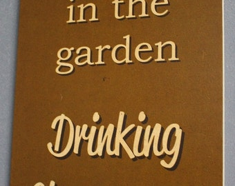 In The Garden Drinking Champagne Wooden Kitchen Bar Rustic Home Decor Sign