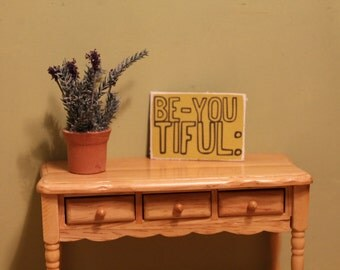"Sign ""Be-You Tiful"" For Dollhouse"