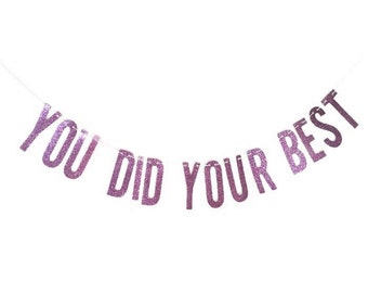 You Did Your Best | Banner w/ eyelets
