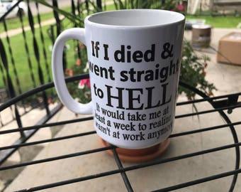 Funny mug, Humor mug, Custom coffee mug, personalized coffee mug, funny gift, humor gift, gifts for him, gifts for her