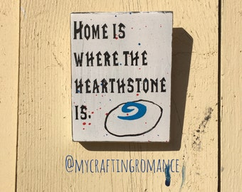 World of Warcraft Inspired Home Is Where The Hearthstone Is 5.5 x 7 Inch Wood Sign