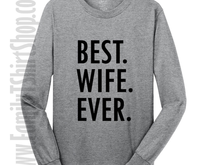 Best Wife Ever Long Sleeve T-shirt