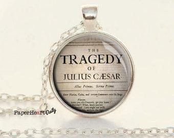 Julius Caesar Necklace - Shakespeare - Quote Necklace - Actor Jewelry - Literature Jewelry -   (B0332)
