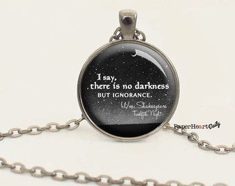 Shakespeare - Quote Necklace - No Darkness but Ignorance - Twelfth Night - (B0341)