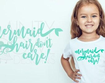SVG Cut File - Mermaid Hair Don't Care - I'm Really A Mermaid - Summer - Cricut - Silhouette - Beach Hair Don't Care - Cutting Files