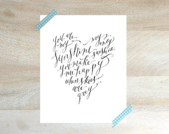 INSTANT DOWNLOAD - You are my Sunshine Hand Lettered Calligraphy Print for Nursery - (8x10)