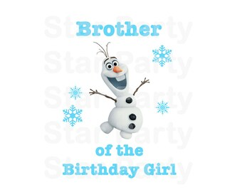 INSTANT DOWNLOAD Olaf, Brother of the Birthday girl, Frozen Digital Image for T shirt, Printable Iron On Transfer,  Sticker Birthday Shirt